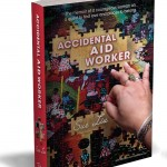 Accidental Aid Worker - first edition 2015